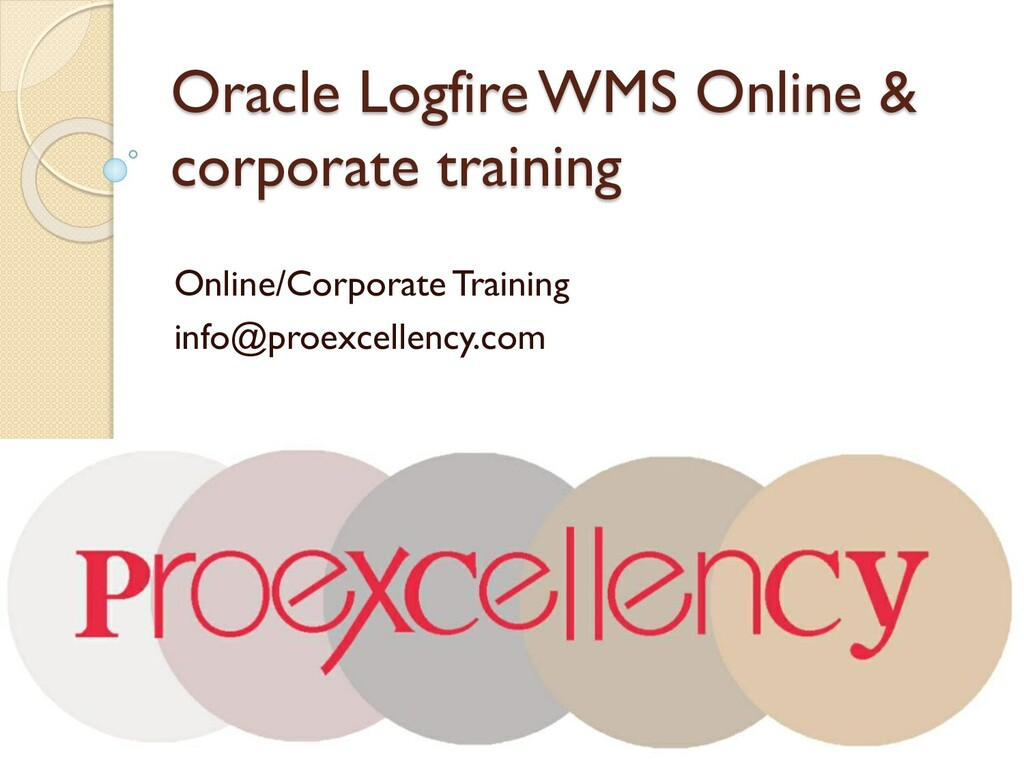 Oracle Logfire WMS Online & corporate training ...