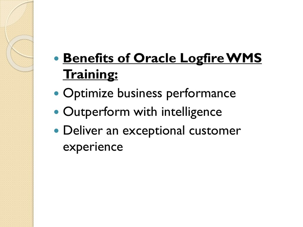  Benefits of Oracle LogfireWMS Training:  Opt...