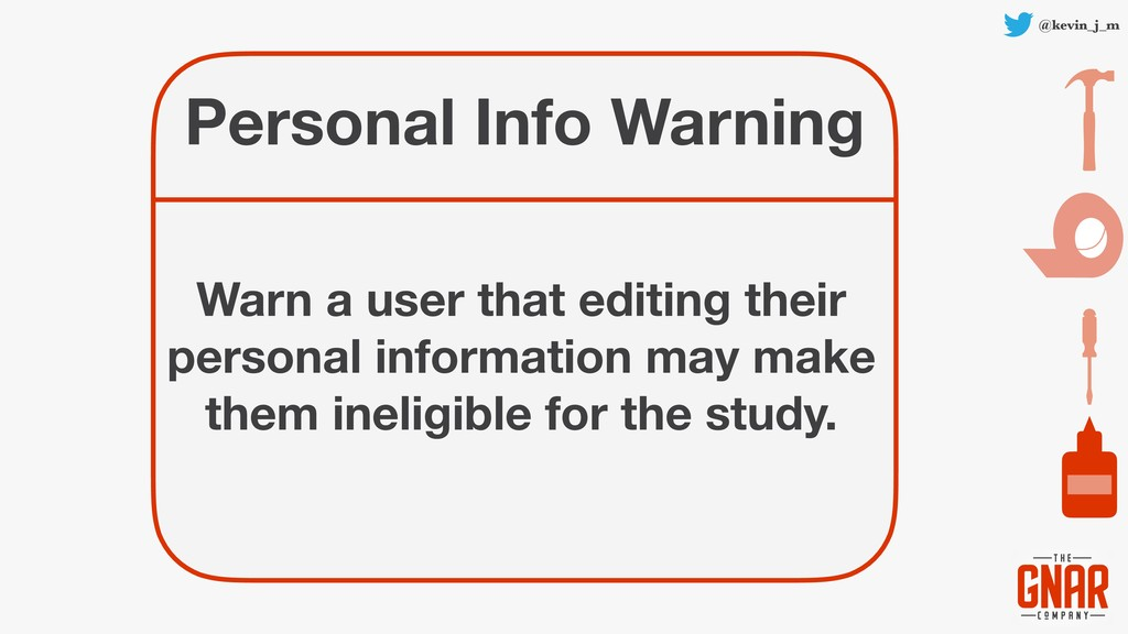 @kevin_j_m Personal Info Warning Warn a user th...