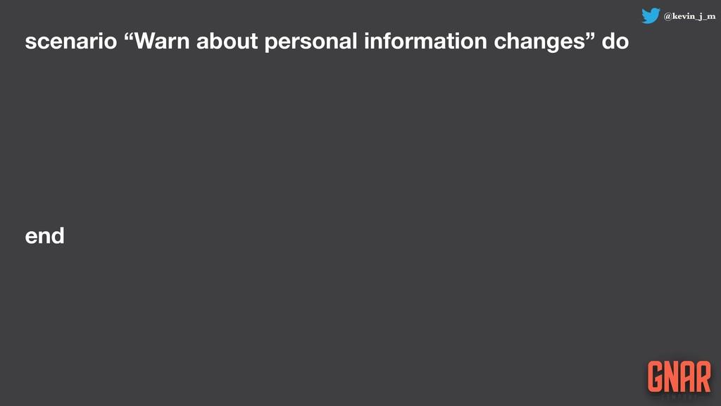 "@kevin_j_m scenario ""Warn about personal inform..."