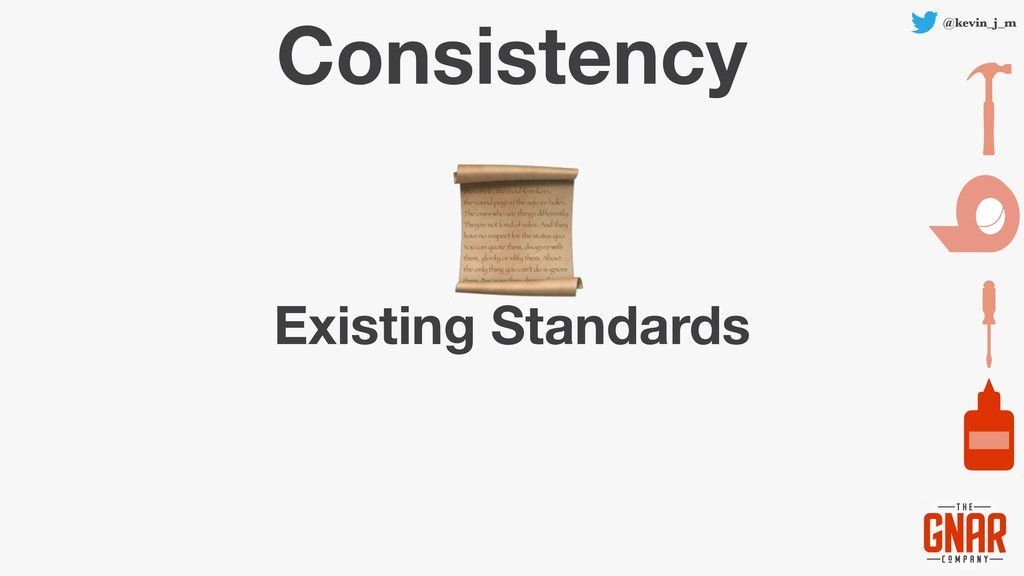 @kevin_j_m Consistency Existing Standards