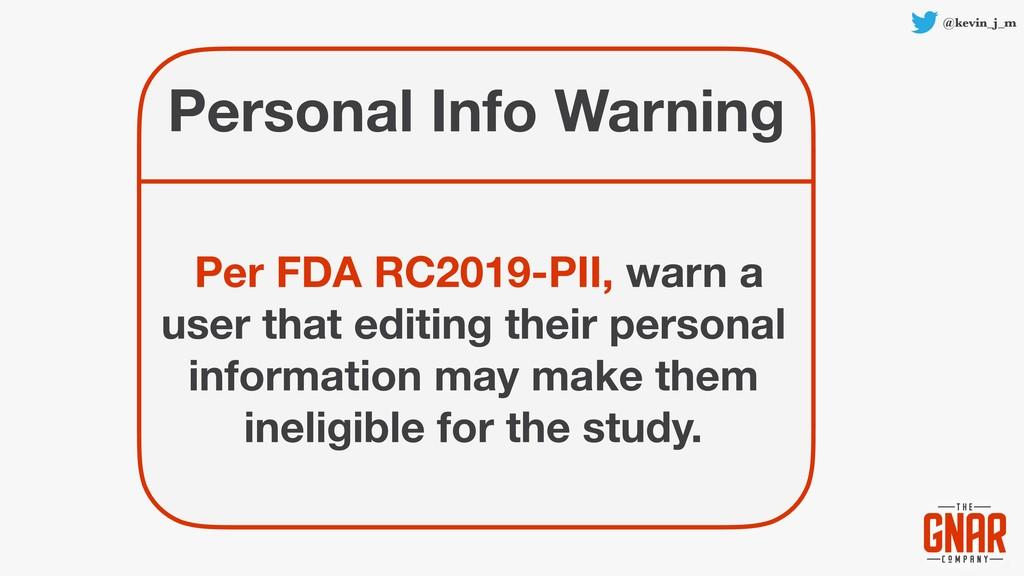 @kevin_j_m Personal Info Warning Per FDA RC2019...
