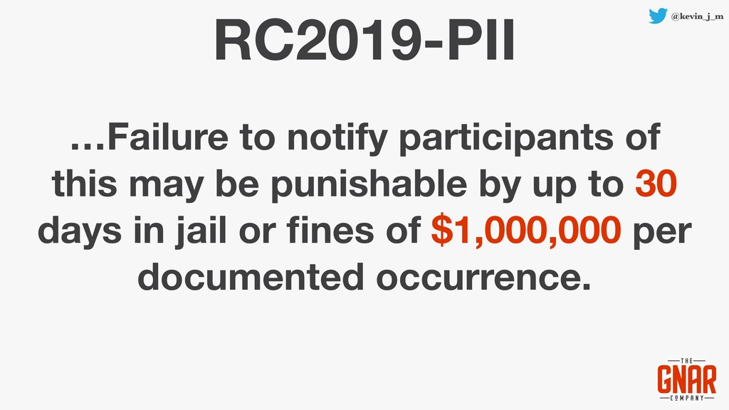 @kevin_j_m RC2019-PII …Failure to notify partic...