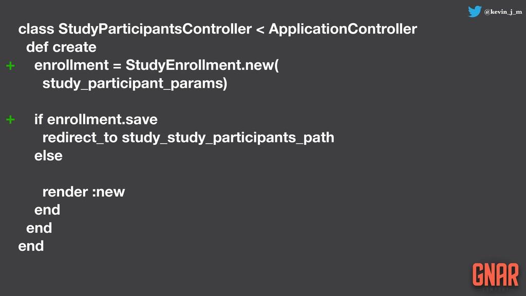 @kevin_j_m class StudyParticipantsController < ...