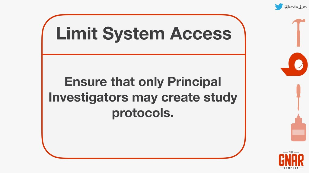 @kevin_j_m Limit System Access Ensure that only...