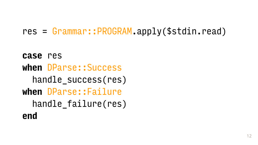 12 res = Grammar::PROGRAM.apply($stdin.read) 
