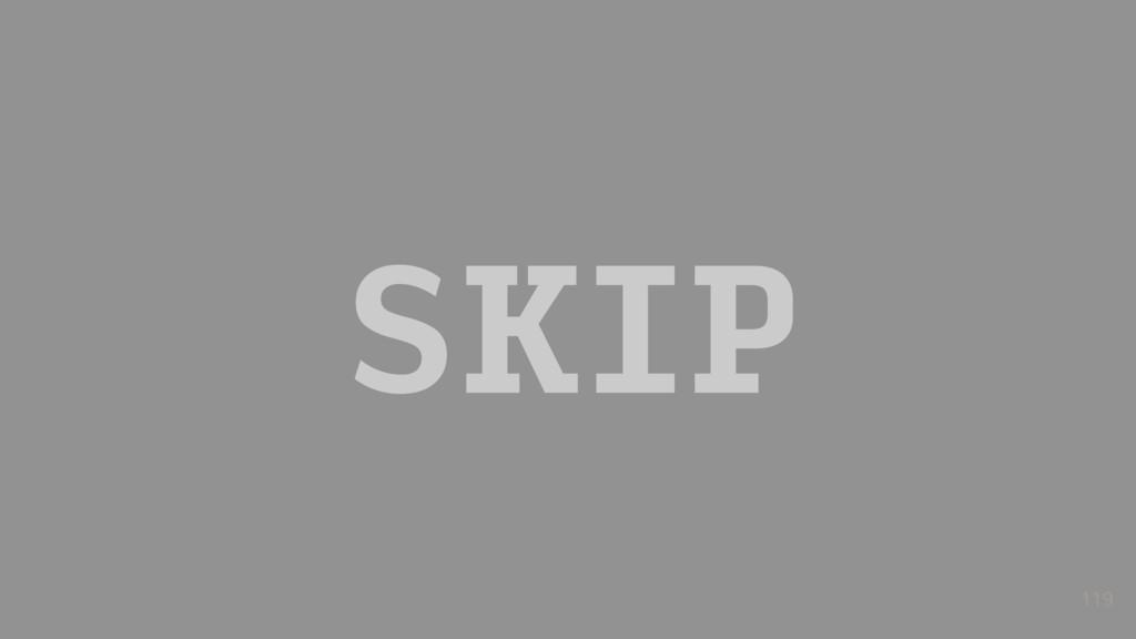 SKIP 119