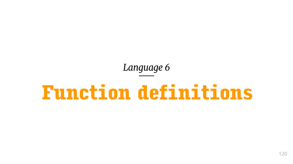 Language 6 120 Function definitions