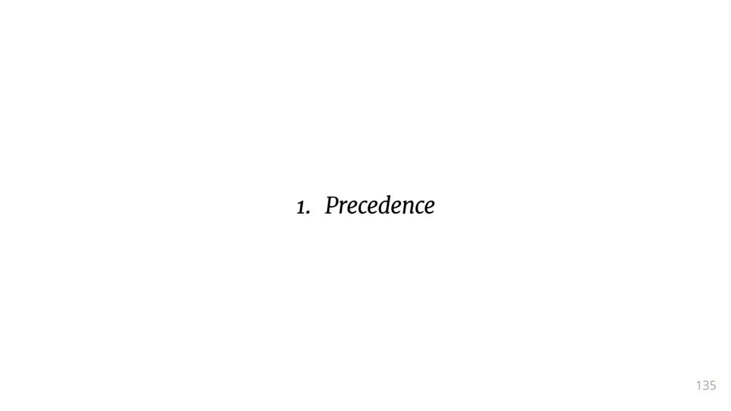 135 1. Precedence