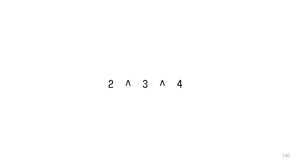 140 2 ^ 3 ^ 4_