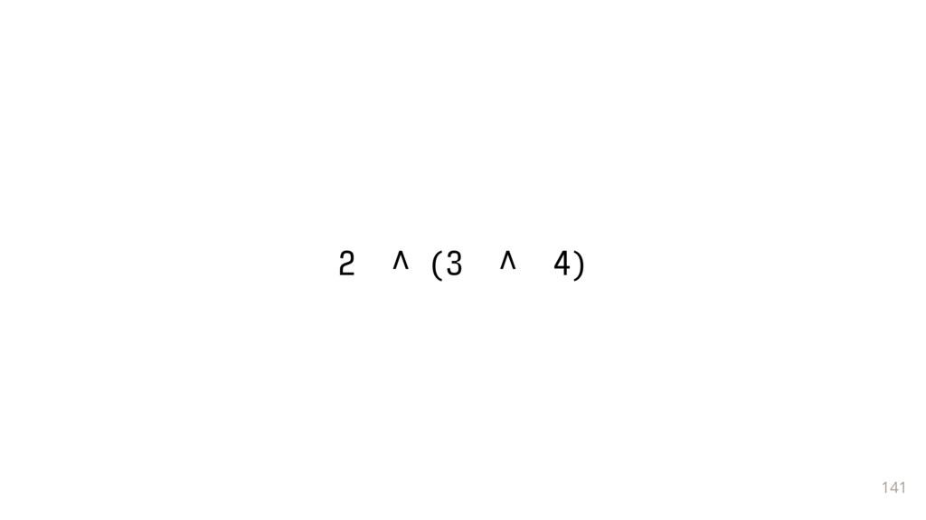 141 2 ^ (3 ^ 4)