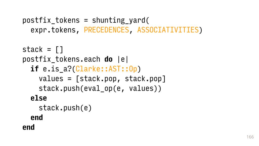 166 postfix_tokens = shunting_yard( expr.token...