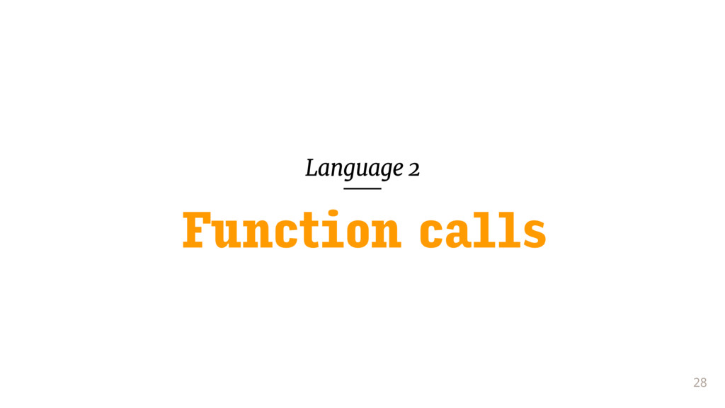 Language 2 28 Function calls