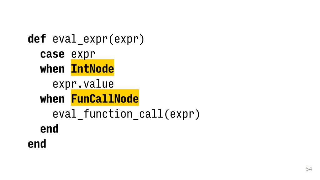 54 def eval_expr(expr) case expr when IntNode e...