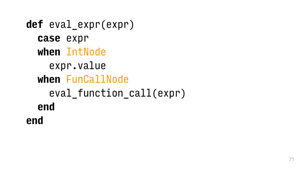 71 def eval_expr(expr) case expr when IntNode e...