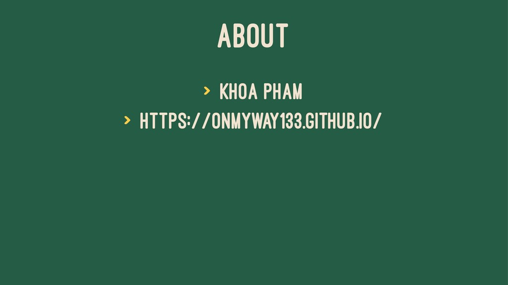 ABOUT > Khoa Pham > https://onmyway133.github.i...
