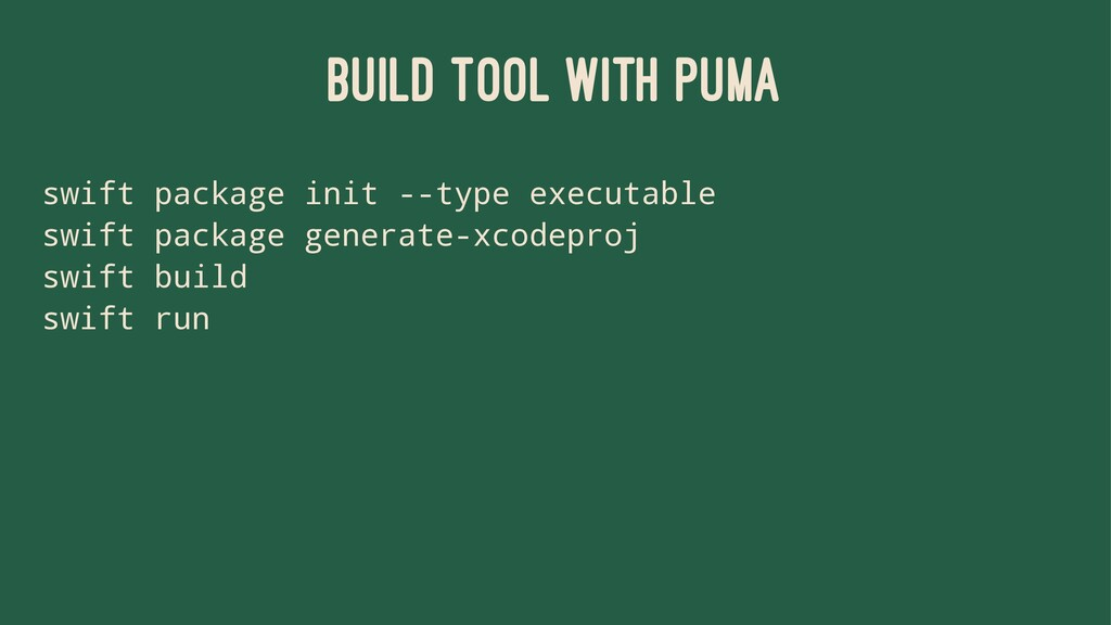 BUILD TOOL WITH PUMA swift package init --type ...
