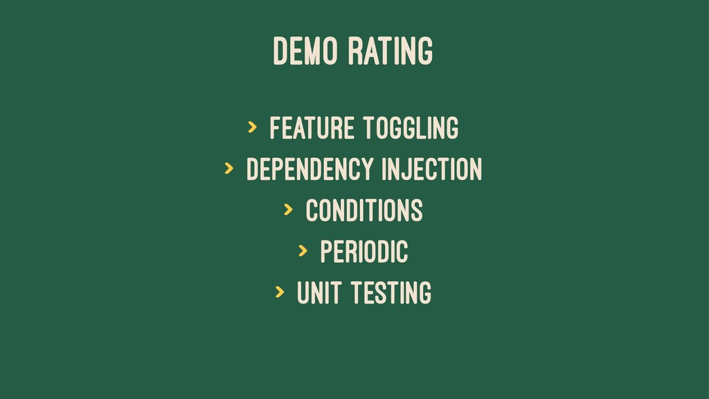 DEMO RATING > Feature toggling > Dependency inj...