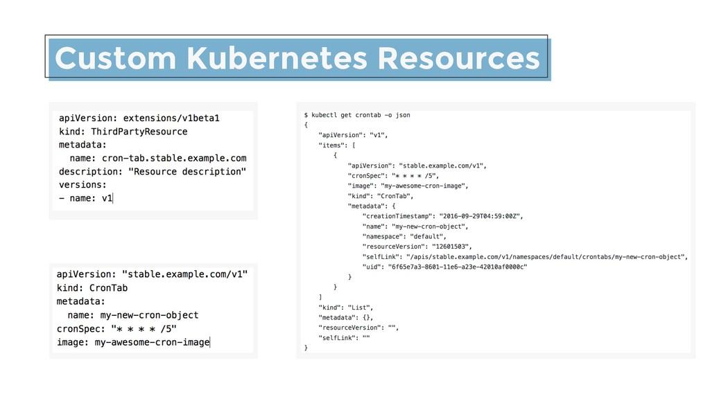 Custom Kubernetes Resources