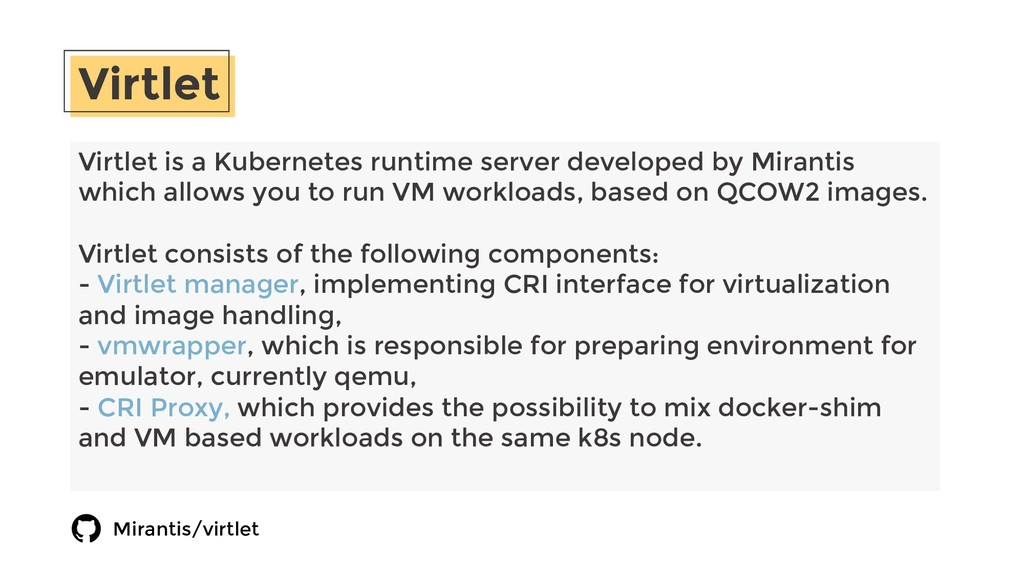 Virtlet Virtlet is a Kubernetes runtime server ...