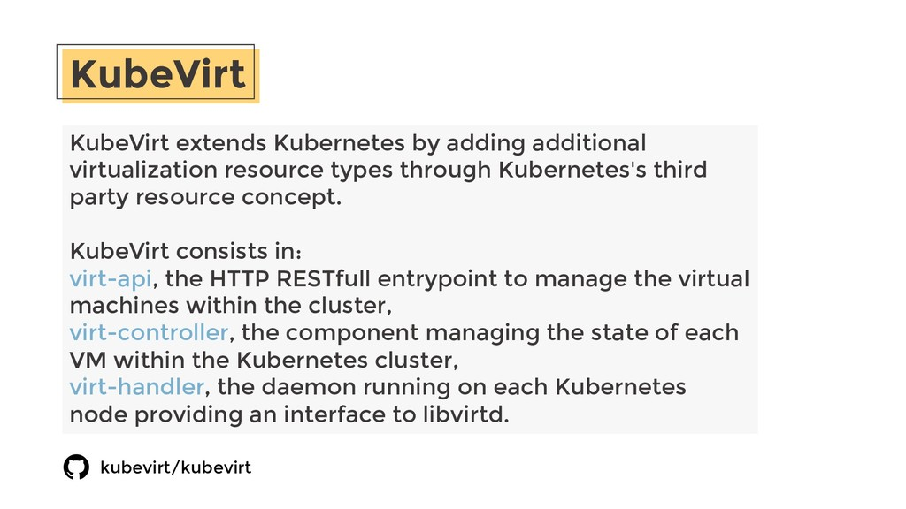 KubeVirt KubeVirt extends Kubernetes by adding ...