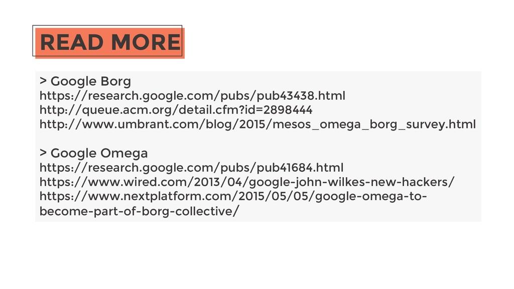 READ MORE > Google Borg https://research.google...