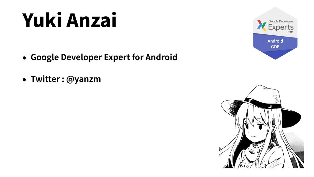 Yuki Anzai • Google Developer Expert for Androi...