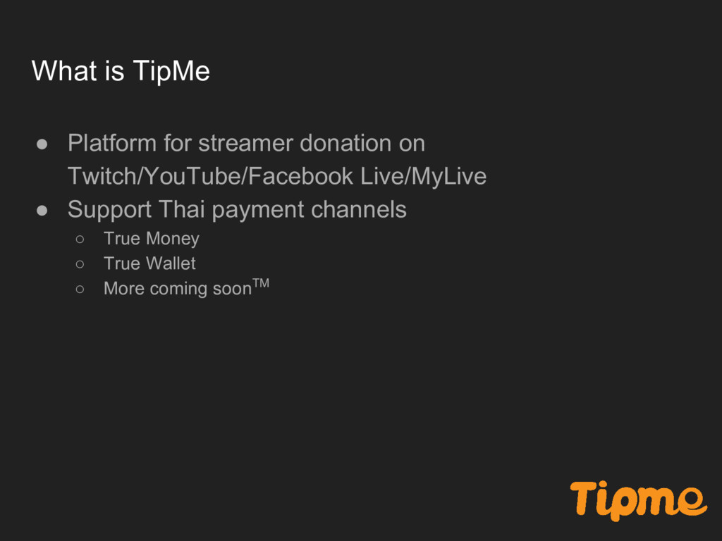What is TipMe ● Platform for streamer donation ...