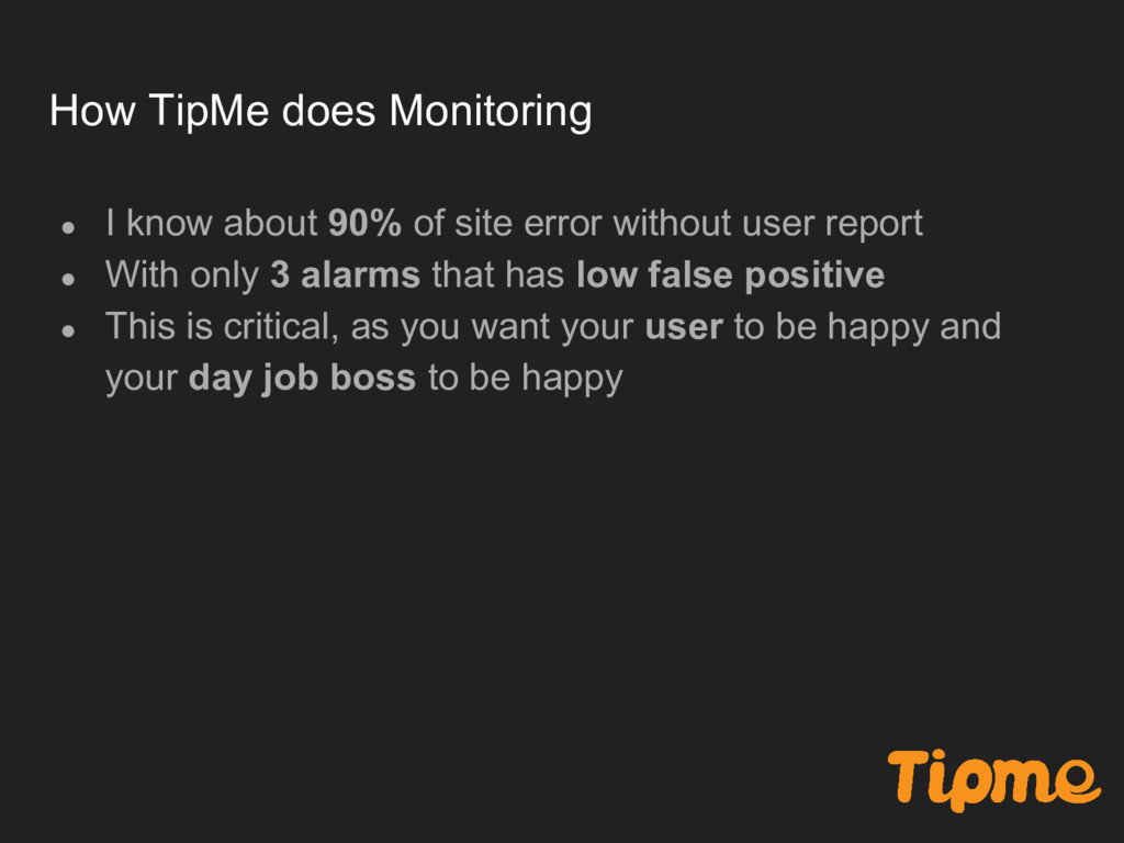 How TipMe does Monitoring ● I know about 90% of...