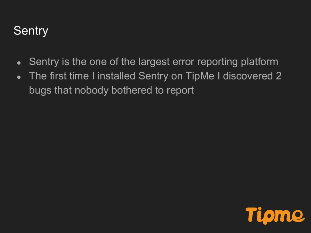 Sentry ● Sentry is the one of the largest error...