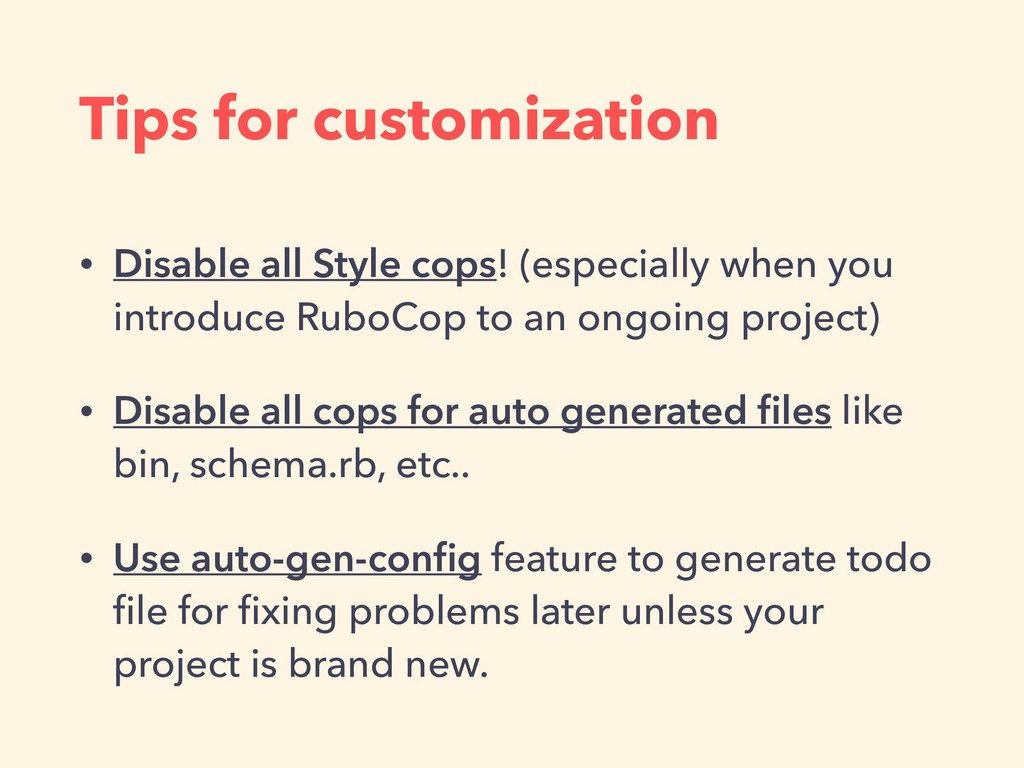 Tips for customization • Disable all Style cops...