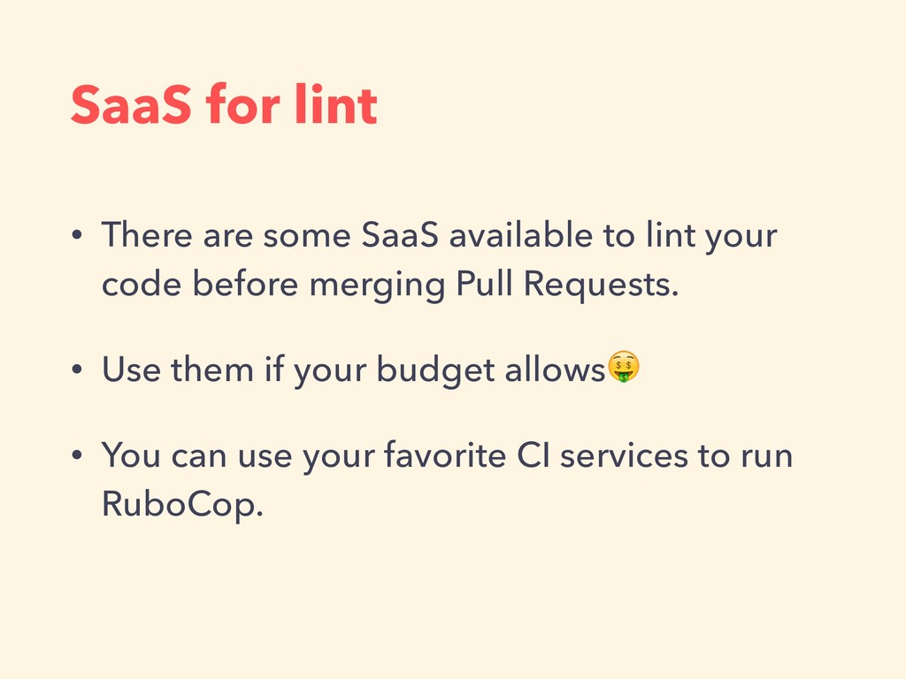 SaaS for lint • There are some SaaS available t...