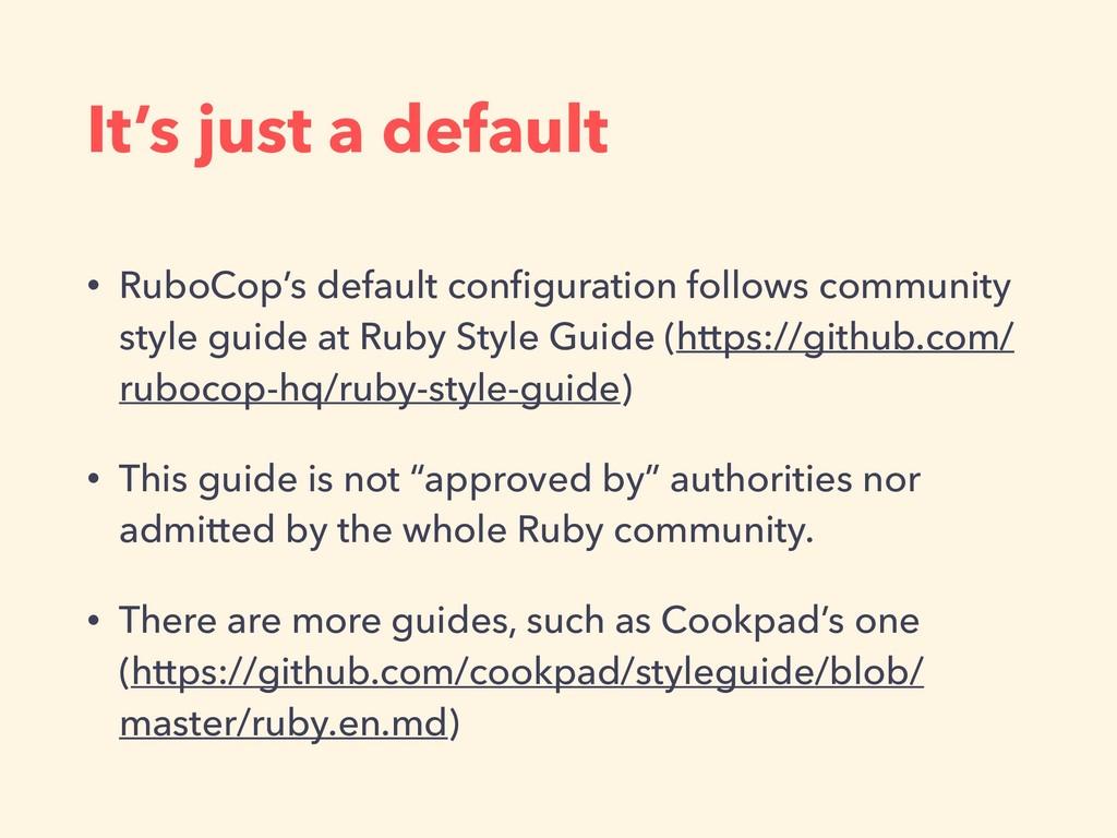 It's just a default • RuboCop's default configur...
