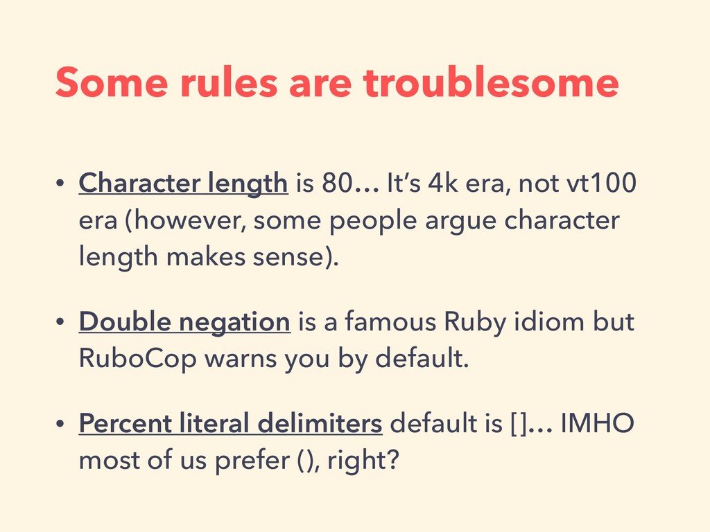 Some rules are troublesome • Character length i...
