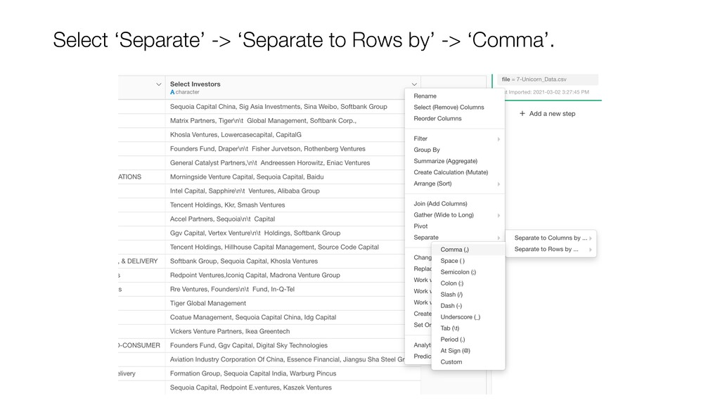 Select 'Separate' -> 'Separate to Rows by' -> '...