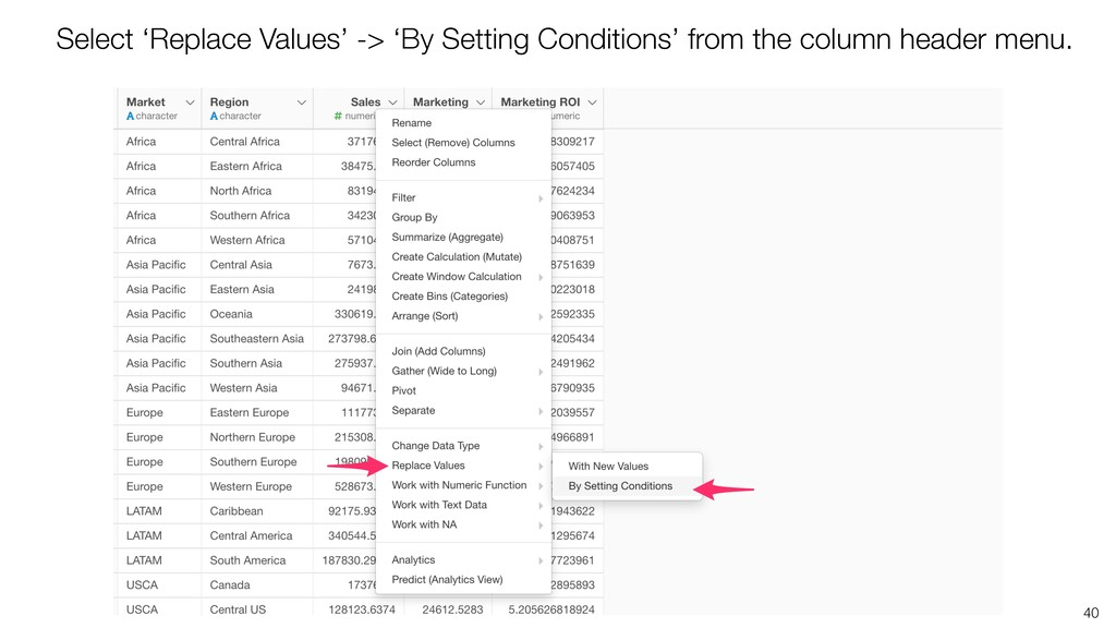 40 Select 'Replace Values' -> 'By Setting Condi...