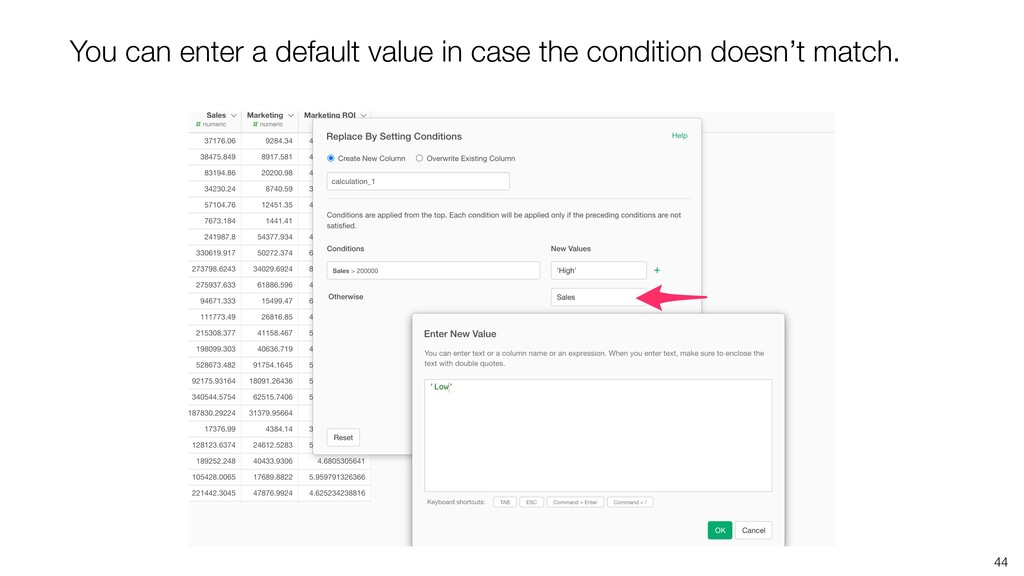 44 You can enter a default value in case the co...