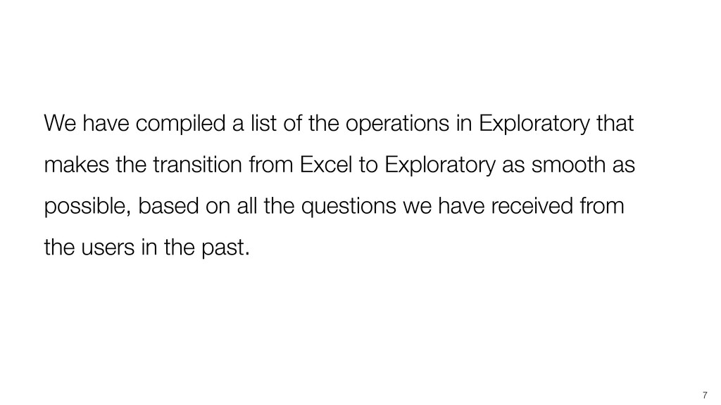 7 We have compiled a list of the operations in ...