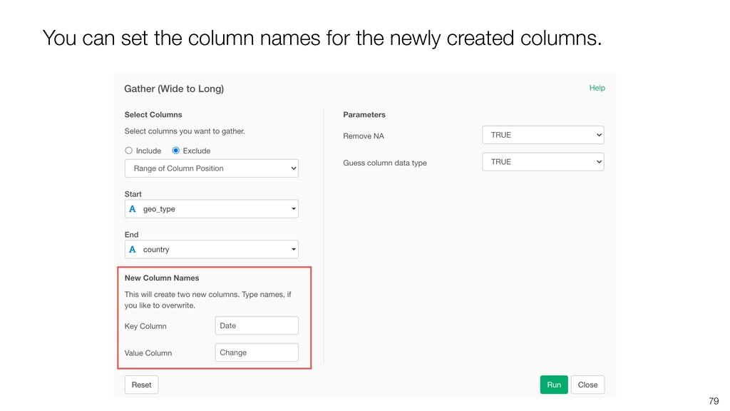 79 You can set the column names for the newly c...