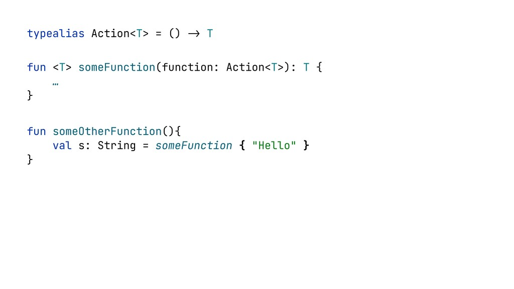 fun <T> someFunction(function: Action<T>): T { ...