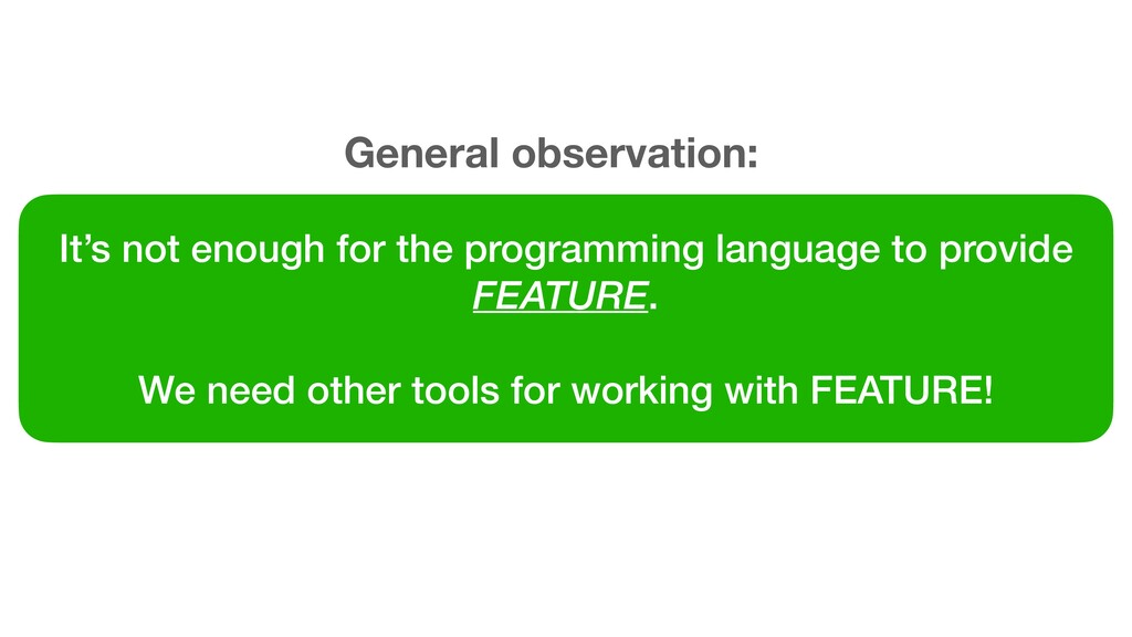 It's not enough for the programming language to...