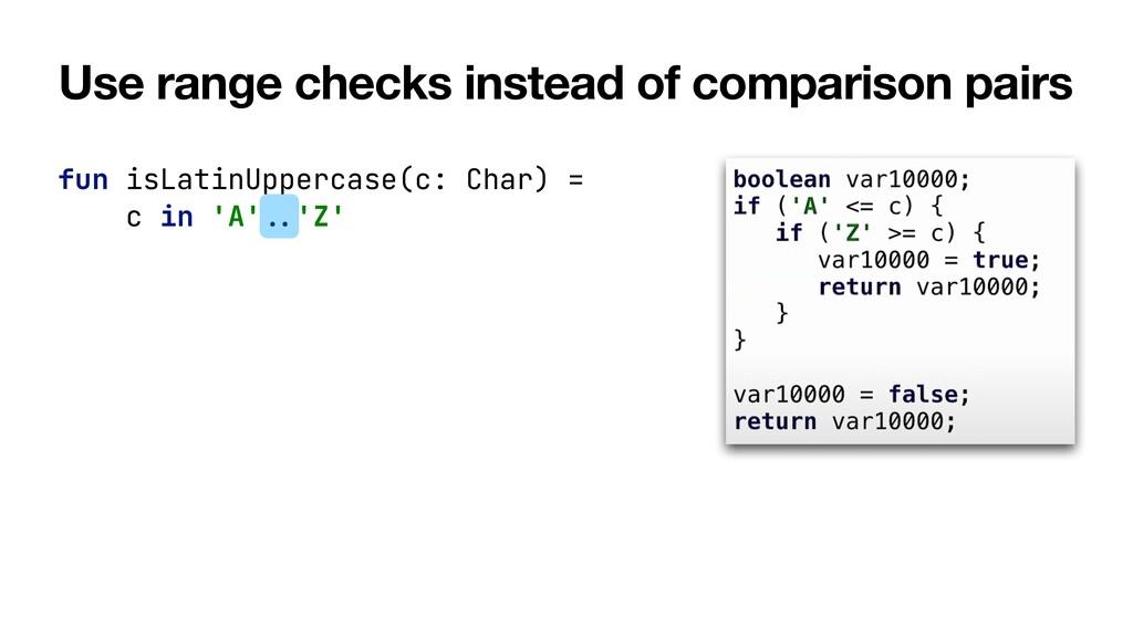 Use range checks instead of comparison pairs fu...