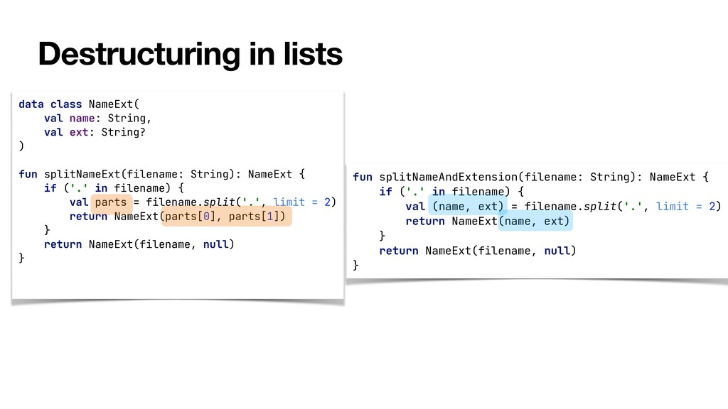 Destructuring in lists data class NameExt(   va...