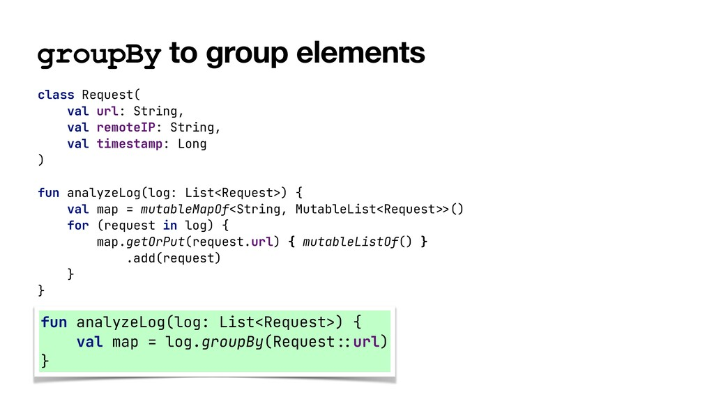 groupBy to group elements class Request(   val ...