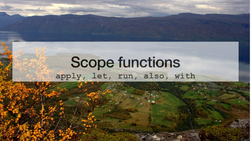 Scope functions apply, let, run, also, with