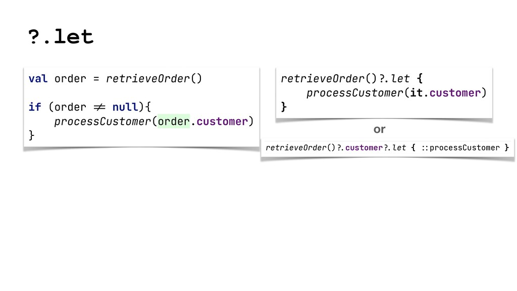val order = retrieveOrder()   if (order != null...