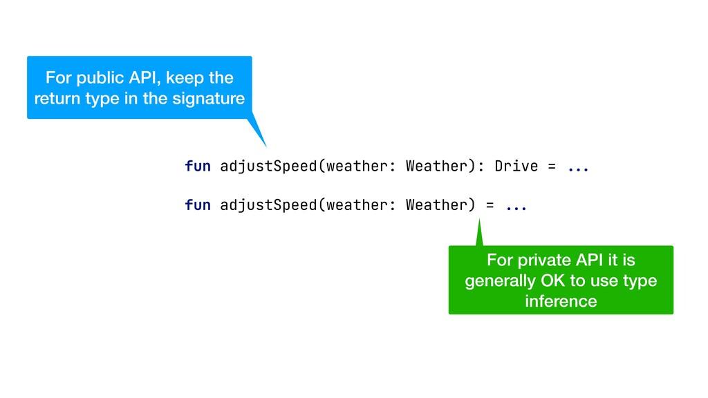 fun adjustSpeed(weather: Weather): Drive = ... ...