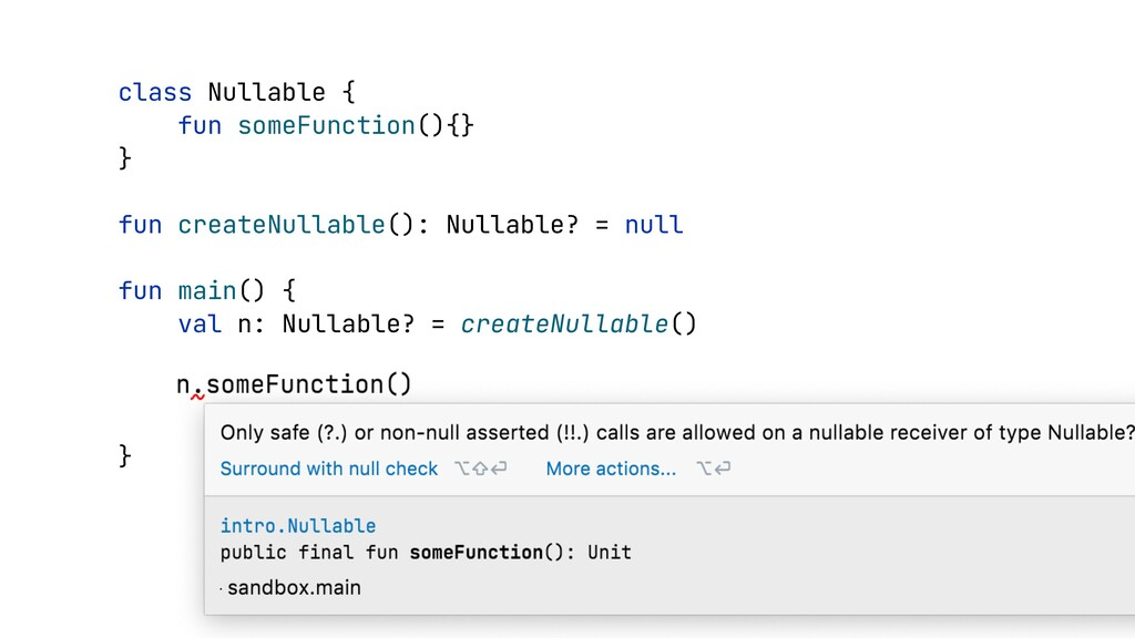 class Nullable {   fun someFunction(){}   }   f...