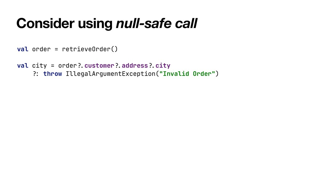 Consider using null-safe call val order = retri...