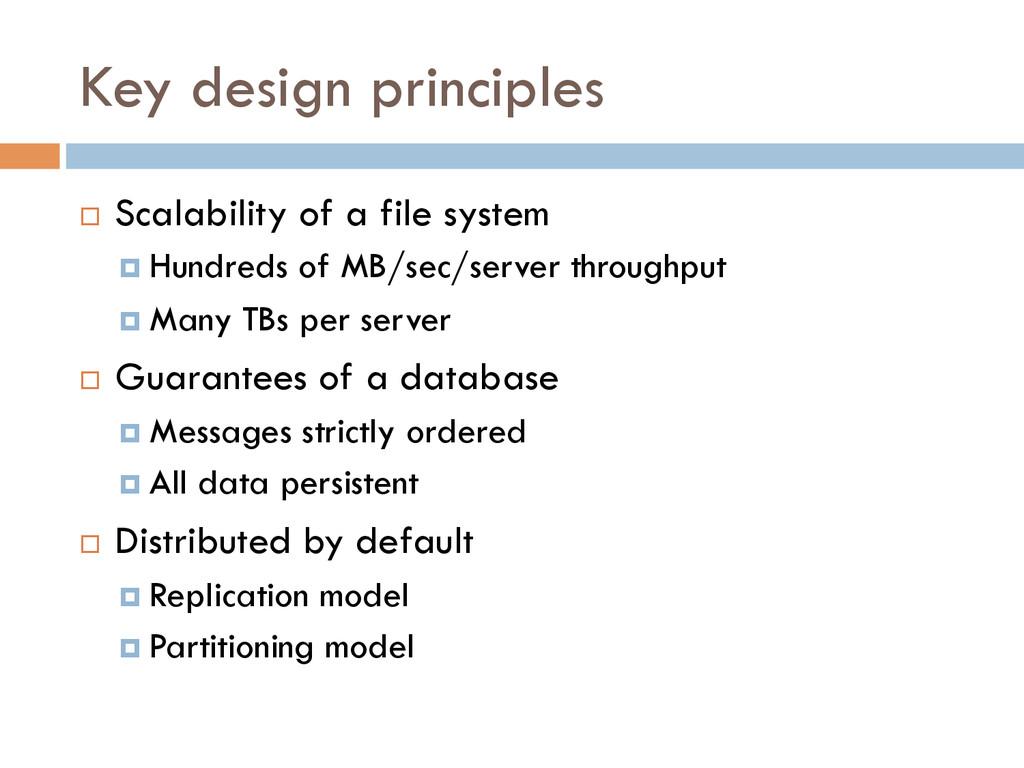 Key design principles ¨ Scalability of a file...